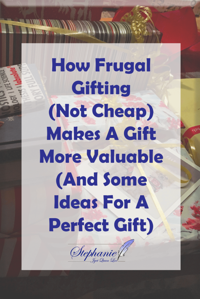 How Frugal Gifting (Not Cheap) Makes A Gift More Valuable (And Some Ideas For A Perfect Gift)