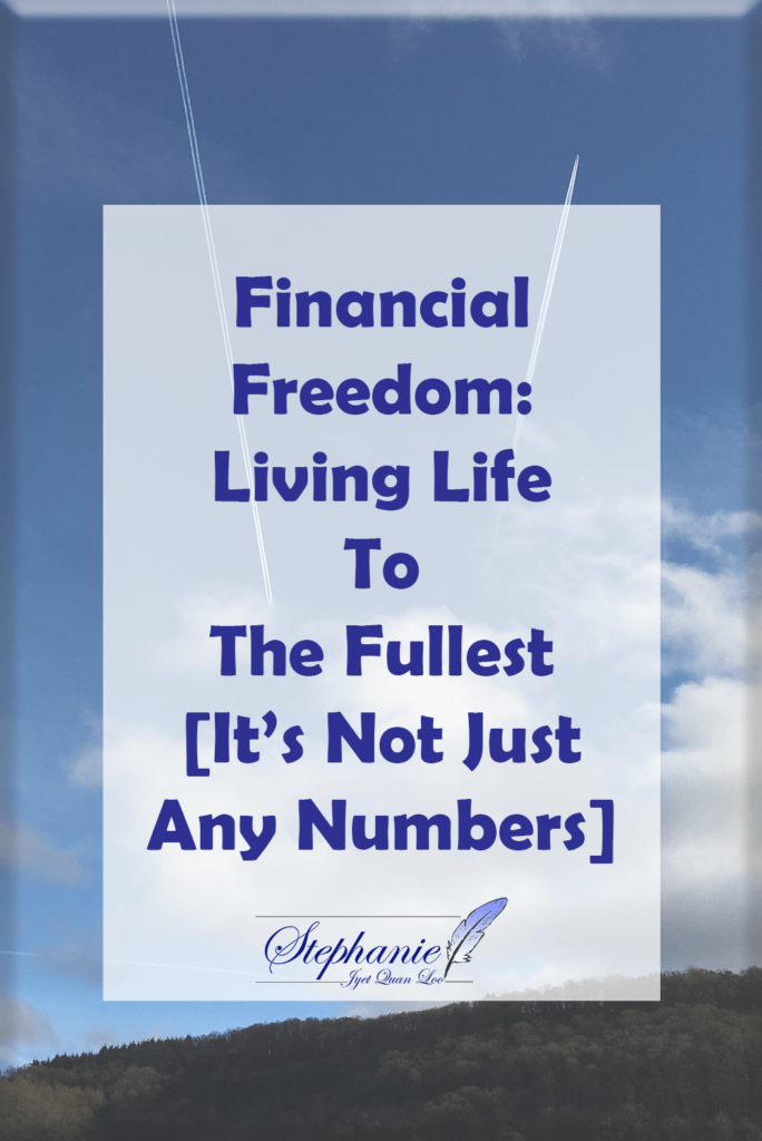 Financial Freedom: Living Life to the fullest [It's not just any numbers}